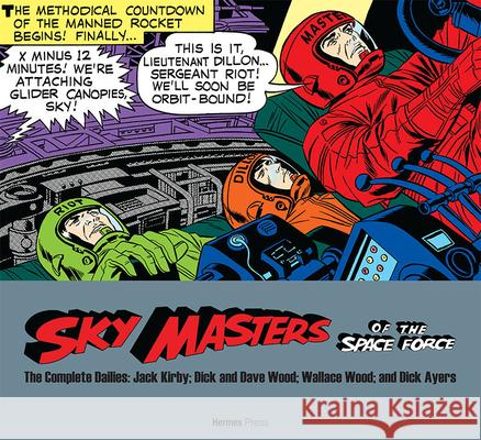 Sky Masters of the Space Force: The Complete Dailies 1958-1961 Jack Kirby Wallace Wood Dick Ayers 9781613452110 Hermes Press
