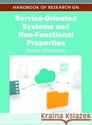 Handbook of Research on Service-Oriented Systems and Non-Functional Properties : Future Directions Stephan Reiff-Marganiec Marcel Tilly  9781613504321