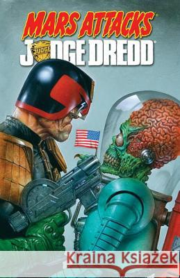 Mars Attacks Judge Dredd Al Ewing John McCrea 9781613778708
