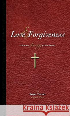 Love & Forgiveness Roger Turne 9781613795576