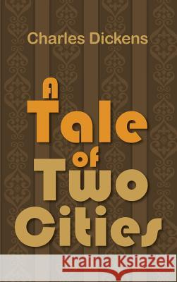 A Tale of Two Cities Charles Dickens 9781613826096 Simon & Brown