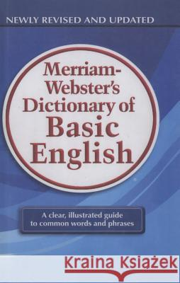 Merriam-Webster's Dictionary of Basic English Merriam-Webster 9781613832547