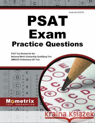 PSAT Exam Practice Questions: PSAT Practice Tests & Review for the National Merit Scholarship Qualifying Test (Nmsqt) Preliminary SAT Test PSAT Exam Secrets Test Prep Team 9781614037200