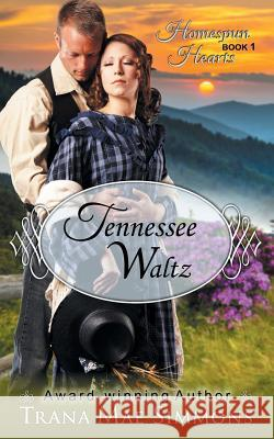 Tennessee Waltz (the Homespun Hearts Series, Book 1) Trana Mae Simmons   9781614175940