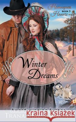 Winter Dreams (the Homespun Hearts Series, Book 3) Trana Mae Simmons   9781614175988