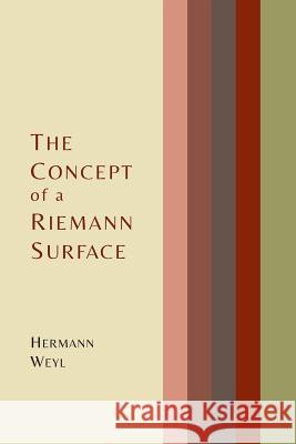 The Concept of a Riemann Surface Hermann Weyl Gerald Maclane 9781614275916