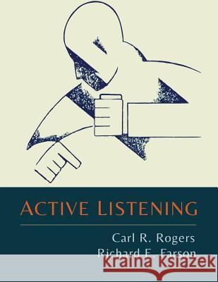Active Listening Carl R. Rogers Richard Evans Farson 9781614278726