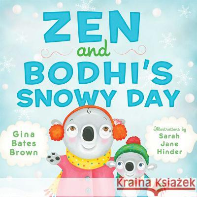 Zen and Bodhi's Snowy Day Gina Bates Brown Sarah Jane Hinder 9781614291657 Wisdom Publications (MA)