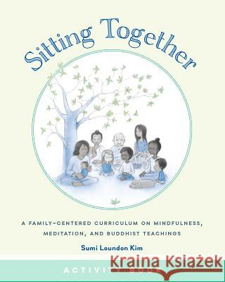 Sitting Together Activity Book Sumi Loundon 9781614294245