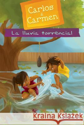 La Lluvia Torrencial (the Big Rain) Kirsten McDonald Erika Meza 9781614796169