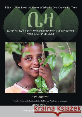 Beza, Who Saved the Forest of Ethiopia, One Church at a Time, a Conservation Story -Amharic Version Meg Lowman 9781614932826