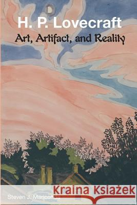H. P. Lovecraft: Art, Artifact, and Reality Steven J. Mariconda 9781614980643