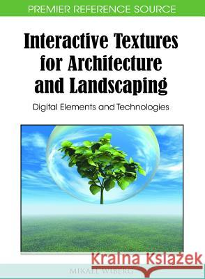 Interactive Textures for Architecture and Landscaping : Digital Elements and Technologies Mikael Wiberg 9781615206537