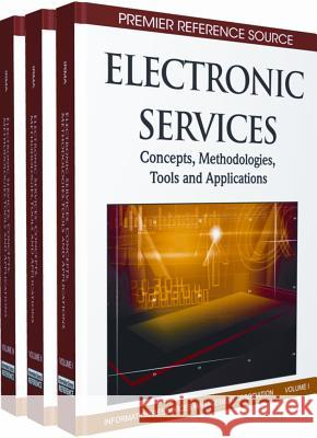 Electronic Services : Concepts, Methodologies, Tools and Applications Information Resources Management Associa 9781615209675