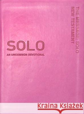 Message: Solo New Testament-MS: An Uncommon Devotional Eugene H. Peterson 9781615216093