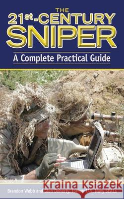 The 21st-Century Sniper: A Complete Practical Guide Brandon Webb 9781616080013