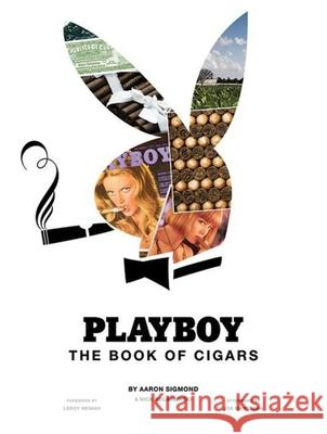 Playboy: The Book of Cigars Aaron Sigmond Nick Kolakowski Joe Mantegna 9781616080235