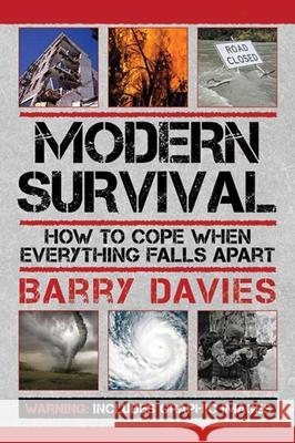 Modern Survival: How to Cope When Everything Falls Apart Barry Davies 9781616085520