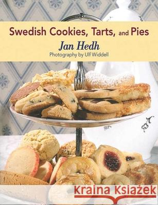 Swedish Cookies, Tarts, and Pies Jan Hedh Ulf Widell 9781616088262