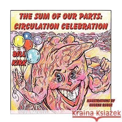Circulation Celebration: The Sum of Our Parts Series Bill Kirk Eugene Ruble 9781616330194 Guardian Angel Publishing