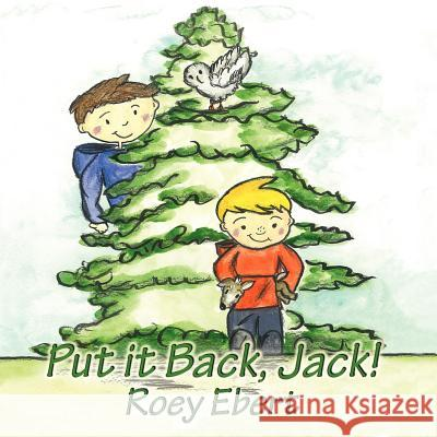 Put It Back Jack Rosemary R. Ebert Rosemary R. Ebert 9781616332174