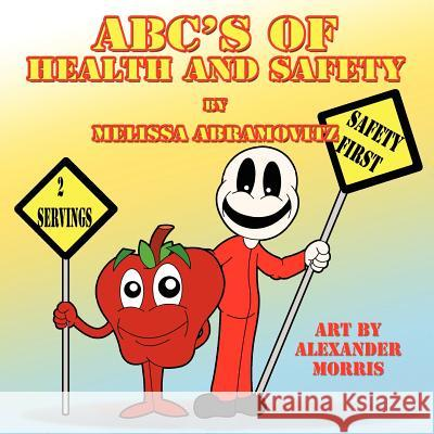 ABC's of Health and Safety Melissa Abramovitz Alexander Morris 9781616332761 Guardian Angel Publishing