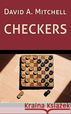 David A. Mitchell's Checkers David A. Mitchell 9781616460884