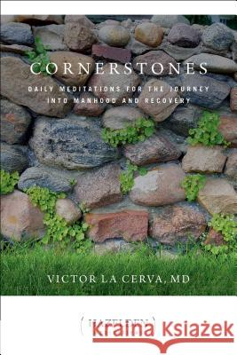 Cornerstones: Daily Meditations for the Journey Into Manhood and Recovery Victor L 9781616497620