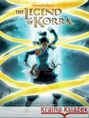 Legend of Korra: The Art of the Animated Series Book Two: Spirits Konietzko DiMartino 9781616554620
