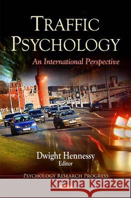 Traffic Psychology: An International Perspective Dwight Hennessy 9781616688462