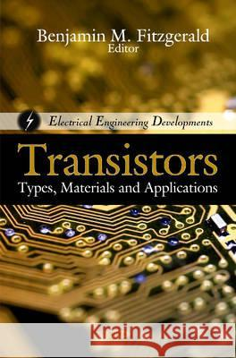 Transistors: Types, Materials, and Applications  9781616689087