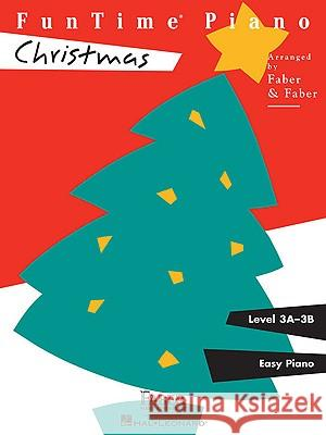 Funtime Piano Christmas: Level 3a-3b Nancy And Randall Faber 9781616770068 Faber Piano Adventures