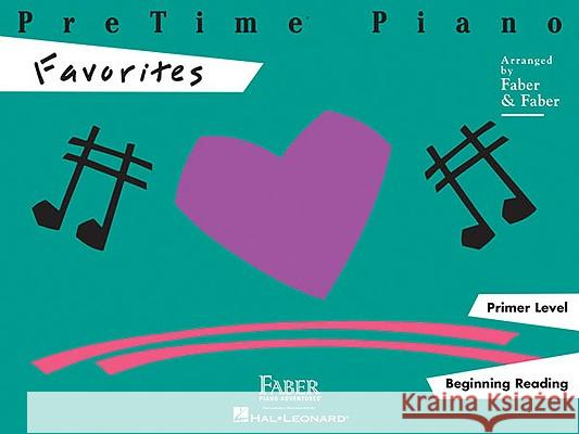 Pretime Piano Favorites: Primer Level Nancy And Randall Faber 9781616770129 Faber Piano Adventures