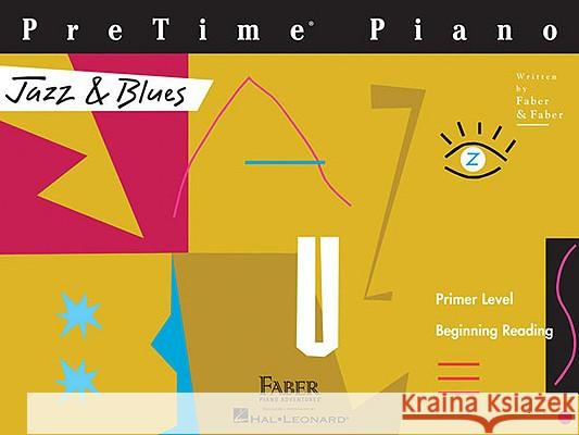 Pretime Piano Jazz & Blues: Primer Level Nancy Faber Randall Faber 9781616770471 Faber Piano Adventures