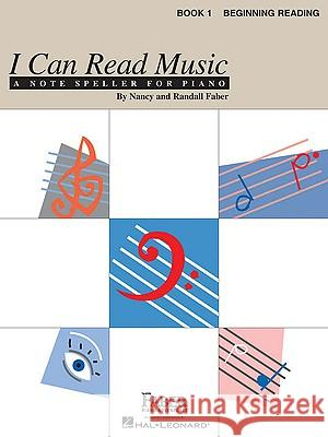 I Can Read Music, Book 1: Beginning Reading Nancy Faber Randall Faber And Randall Faber Nancy 9781616770488 Faber Piano Adventures