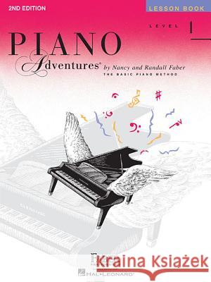Level 1 - Lesson Book: Piano Adventures And Randall Faber Nancy Nancy Faber Randall Faber 9781616770785 Faber Piano Adventures