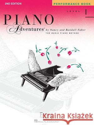 Level 1 - Performance Book: Piano Adventures And Randall Faber Nancy Nancy Faber Randall Faber 9781616770808 Faber Piano Adventures