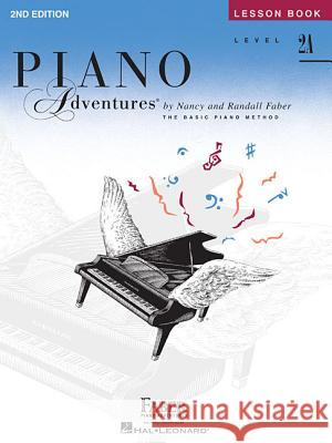 Level 2a - Lesson Book: Piano Adventures And Randall Faber Nancy Nancy Faber Randall Faber 9781616770815 Faber Piano Adventures
