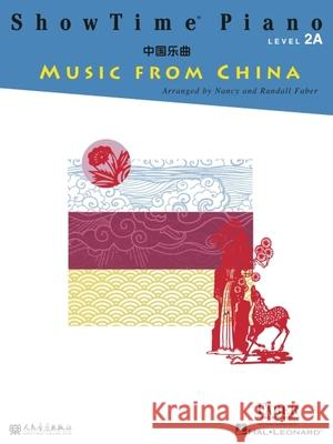 Showtime Piano Music from China: Level 2a Nancy Faber Randall Faber 9781616777258 Faber Piano Adventures