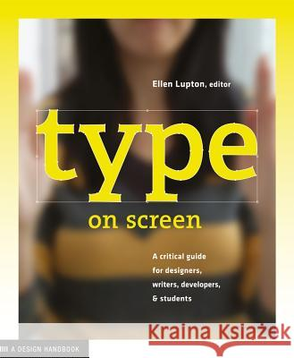 Type on Screen : New Typographic Systems Maryland Institute College of Art 9781616891701