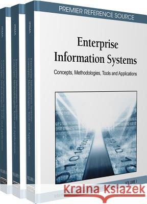 Enterprise Information Systems : Concepts, Methodologies, Tools and Applications Irma                                     Information Resources Management Associa 9781616928520