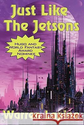 Just Like the Jetsons and Other Stories Warren Lapine 9781617203848 Wilder Publications