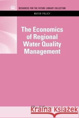 The Economics of Regional Water Quality Management Allen V. Kneese 9781617260841