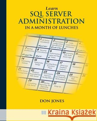 Learn SQL Server Administration in a Month of Lunches Don Jones 9781617292132