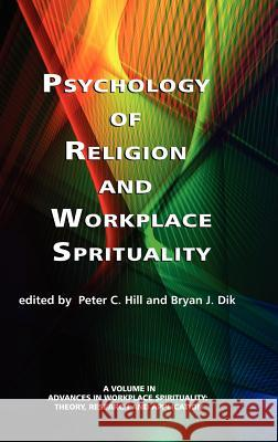 Psychology of Religion and Workplace Spirituality (Hc) Peter C. Hill Bryan J. Dik 9781617356636