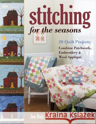 Stitching for the Seasons J. Daly 9781617456718 C & T Publishing
