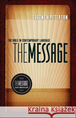 Message 10th Anniversary Reader's Bible-MS Eugene H. Peterson 9781617471469