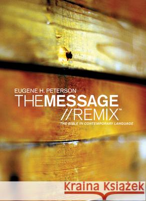 Message Remix 2.0 Bible-MS: The Bible in Contemporary Language Eugene H. Peterson 9781617479496