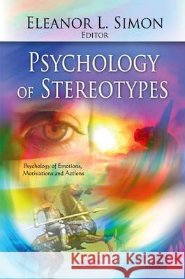 Psychology of Stereotypes Eleanor L. Simon 9781617614637