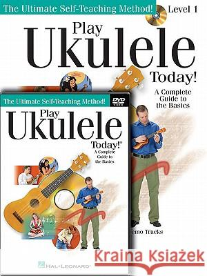 Play Ukulele Today! Beginner's Pack: Level 1 Book with Online Audio & Video [With CD (Audio) and DVD] Barrett Tagliarino 9781617742446 Hal Leonard Publishing Corporation